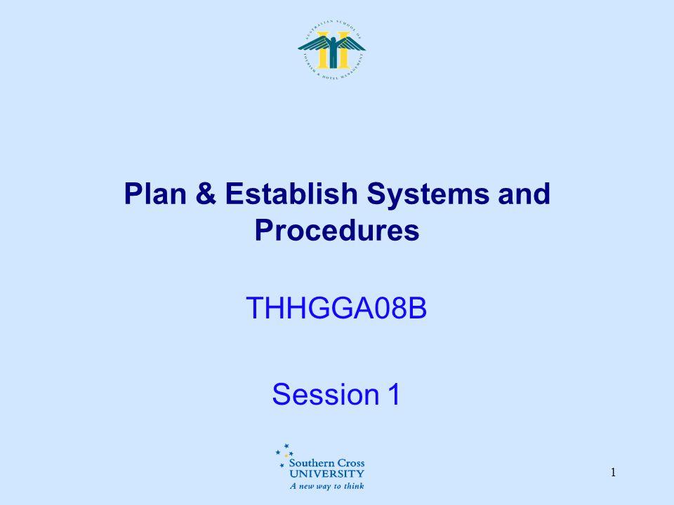 1 Plan & Establish Systems and Procedures THHGGA08B Session 1