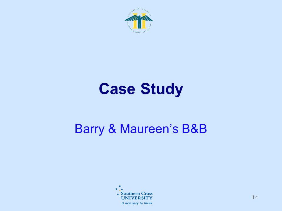 14 Case Study Barry & Maureen's B&B