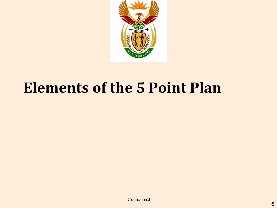 Elements of the 5 Point Plan Confidential 6