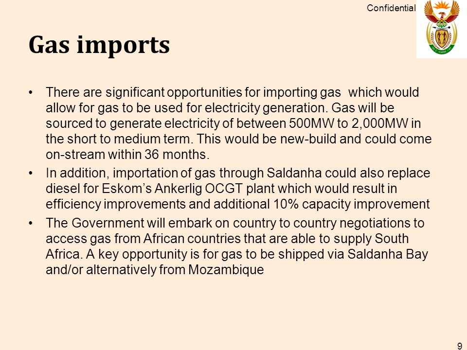 Gas imports There are significant opportunities for importing gas which would allow for gas to be used for electricity generation.