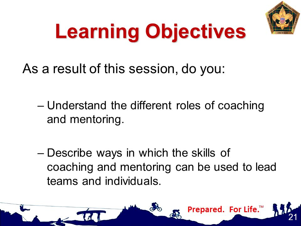 Learning Objectives As a result of this session, do you: –Understand the different roles of coaching and mentoring.