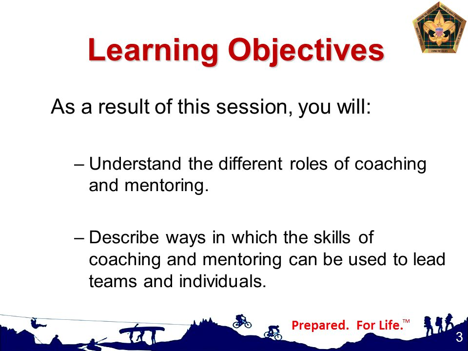 Learning Objectives As a result of this session, you will: –Understand the different roles of coaching and mentoring.