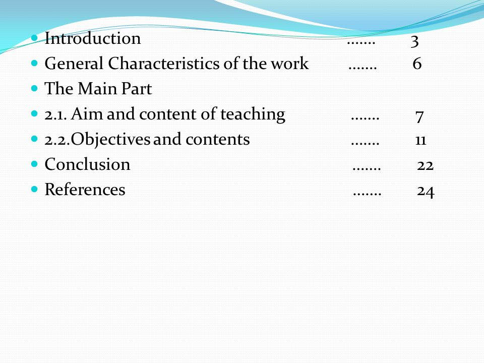 Introduction …….3 General Characteristics of the work …….