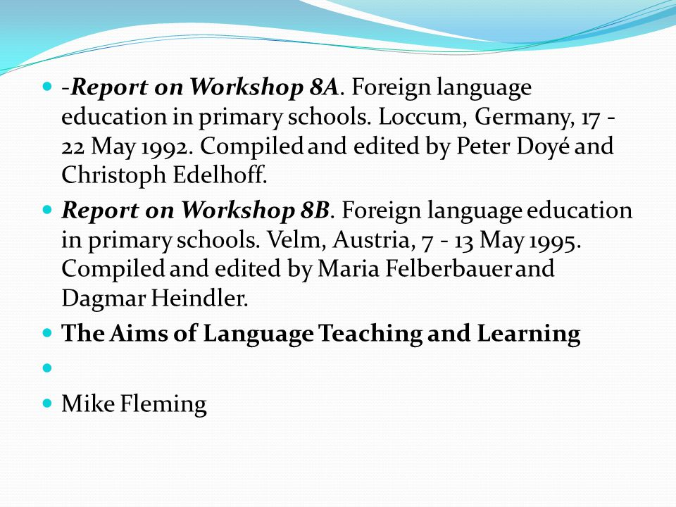 References -Report on Workshop 4A. Learning and teaching modern languages in primary schools.