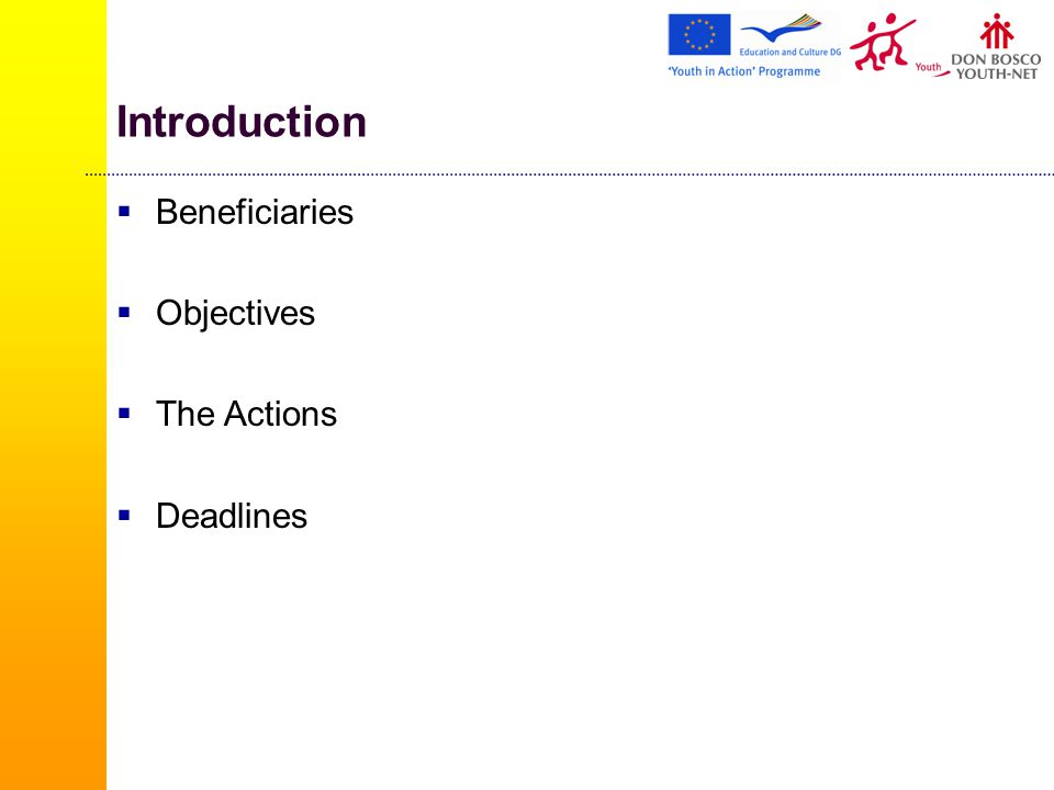 Introduction  Beneficiaries  Objectives  The Actions  Deadlines