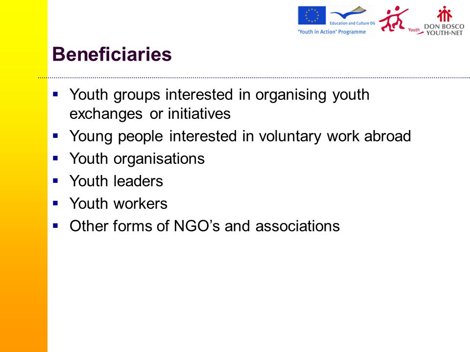 Youth Initiatives (1/3)  Group of at least 4 young people aged between 18 and 30 (exception 15-17) who identify a need…  Project duration from 3 months up to 18 months  Based on a theme and with a well-structured programme of activities