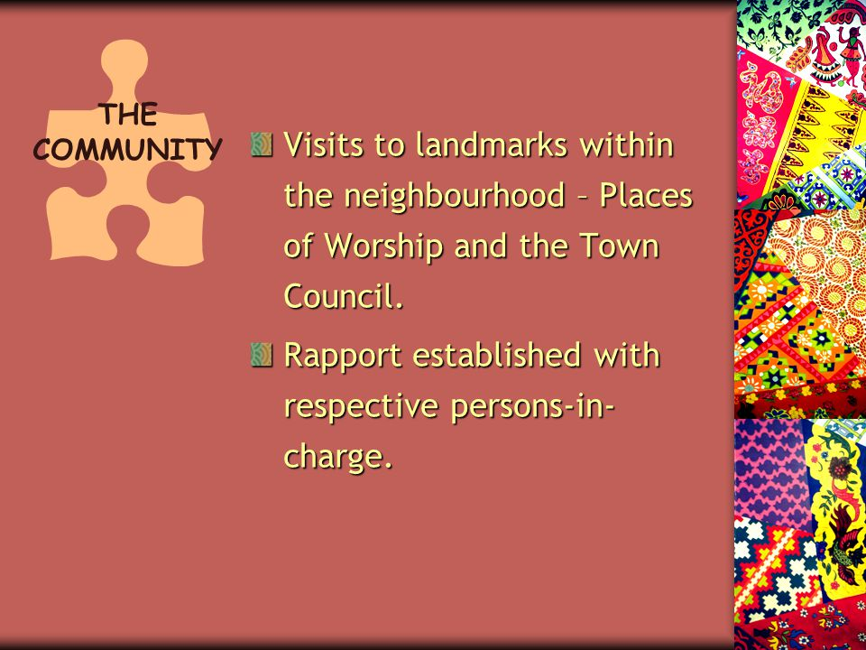 Visits to landmarks within the neighbourhood – Places of Worship and the Town Council.