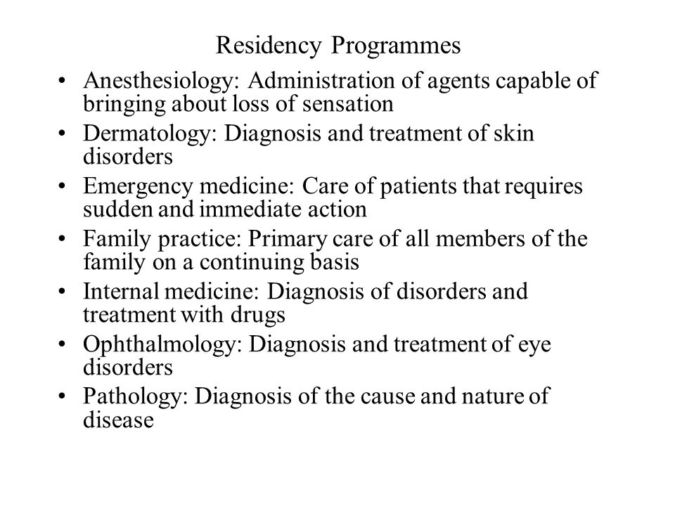 Pediatrics: Diagnosis and treatment of children ' s disorders Psychiatry: Diagnosis and treatment of disorders of mind Radiology: Diagnosing using x-ray studies including ultrasound and magnetic resonance studies (MRI) Surgery: Treatment by manual (SURG- means hand) or operative methods.