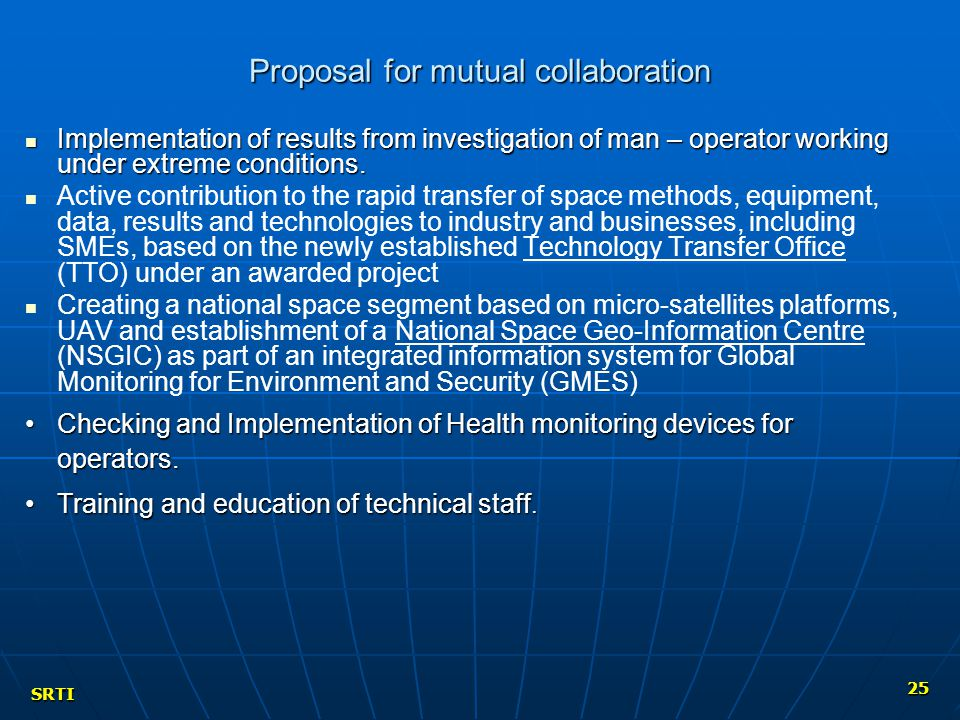 SRTI 25 Proposal for mutual collaboration Implementation of results from investigation of man – operator working under extreme conditions.