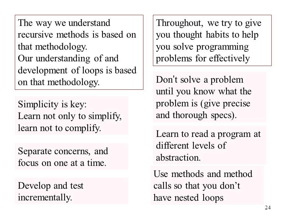 24 The way we understand recursive methods is based on that methodology.
