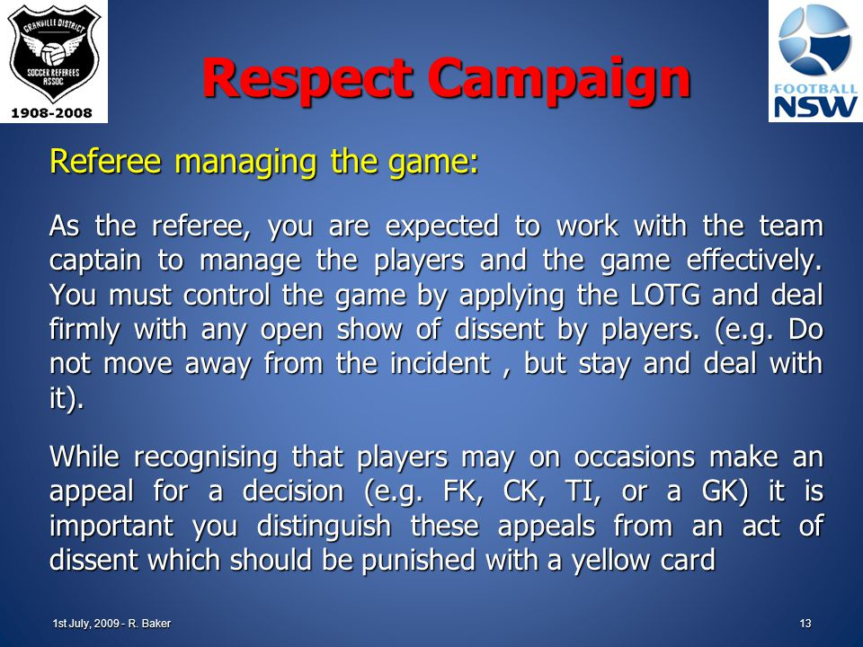 1st July, 2009 - R. Baker12 Respect Campaign The 4 steps to Respect: 1.