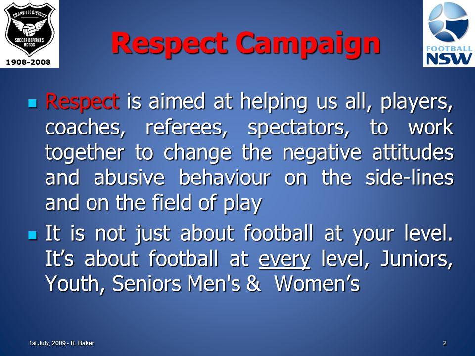 RESPECT CAMPAIGN Granville District Referees Association 1st July, 2009 - R. Baker1