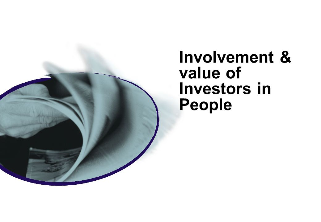 Involvement & value of Investors in People