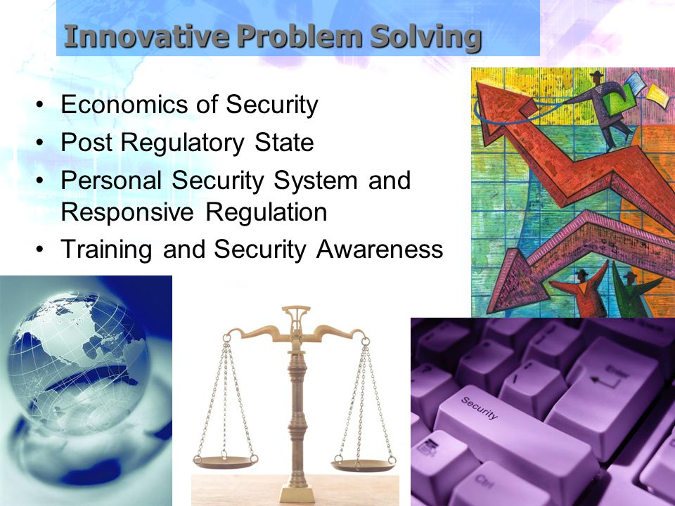 Innovative Problem Solving Economics of Security Post Regulatory State Personal Security System and Responsive Regulation Training and Security Awareness