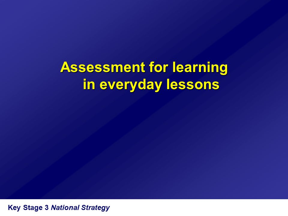 Key Stage 3 National Strategy Advantages of awareness of learning  Independent learning requires the learner to be able to monitor and regulate their learning.