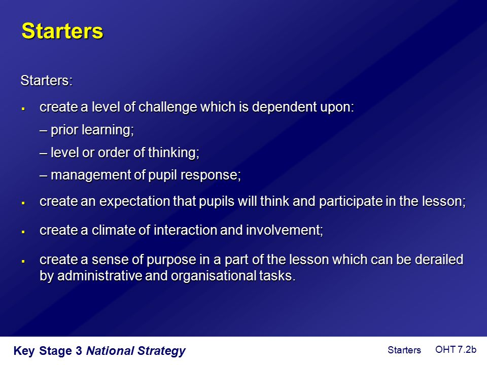 Key Stage 3 National Strategy  create a level of challenge which is dependent upon: – prior learning; – level or order of thinking; – management of p