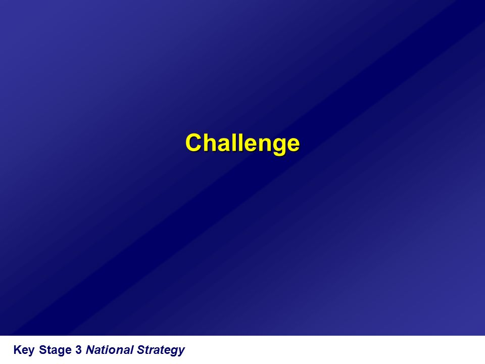 Key Stage 3 National Strategy Challenge