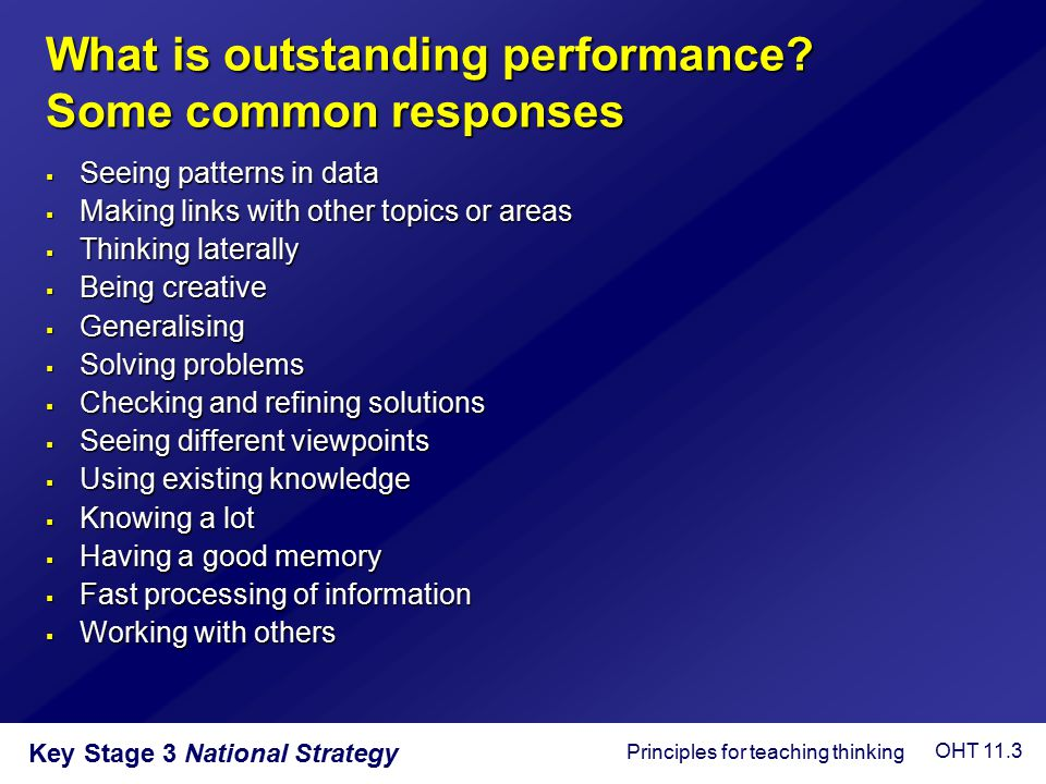 Key Stage 3 National Strategy What is outstanding performance? Some common responses  Seeing patterns in data  Making links with other topics or are