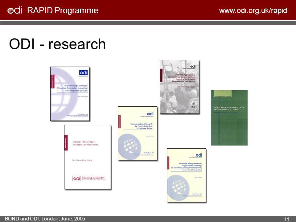 RAPID Programme www.odi.org.uk/rapid BOND and ODI, London, June, 2005 11 ODI - research