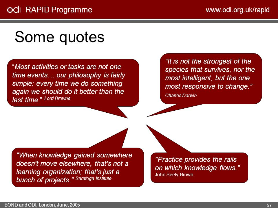 RAPID Programme www.odi.org.uk/rapid BOND and ODI, London, June, 2005 57 Some quotes