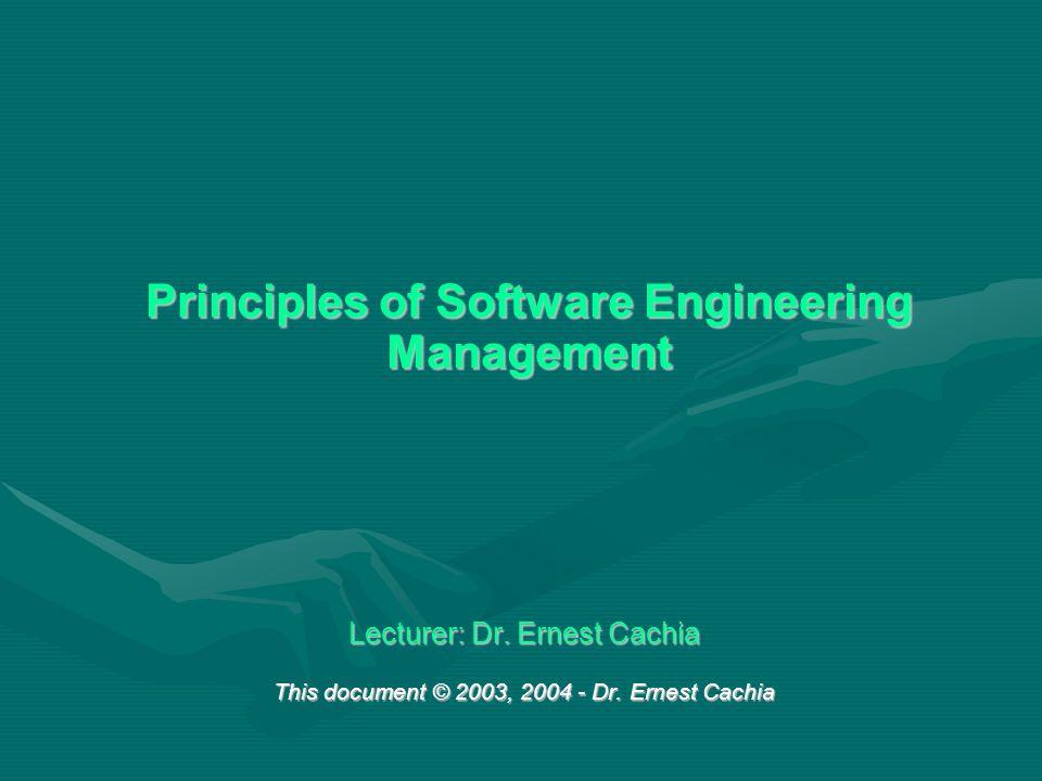 (C) 2003 - Dr.Ernest Cachia Slide: 2 Why Manage.