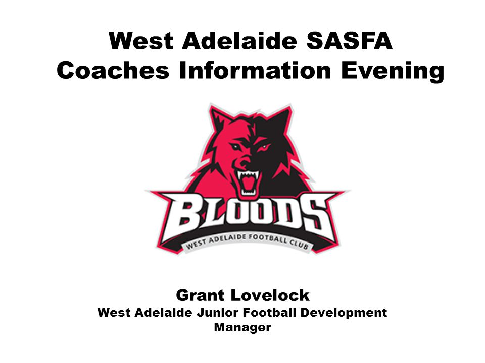 Grant Lovelock West Adelaide Junior Football Development Manager West Adelaide SASFA Coaches Information Evening