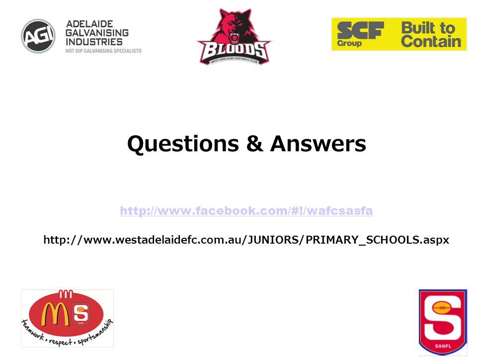 Questions & Answers http://www.facebook.com/#!/wafcsasfa http://www.westadelaidefc.com.au/JUNIORS/PRIMARY_SCHOOLS.aspx