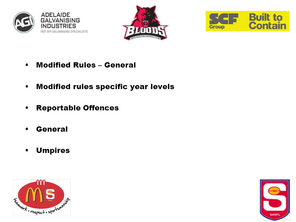 Modified Rules – General Modified rules specific year levels Reportable Offences General Umpires