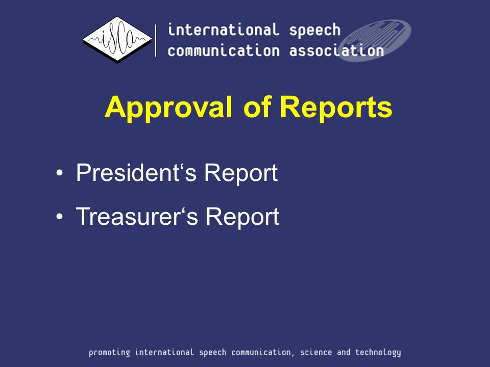 Approval of Reports President's Report Treasurer's Report