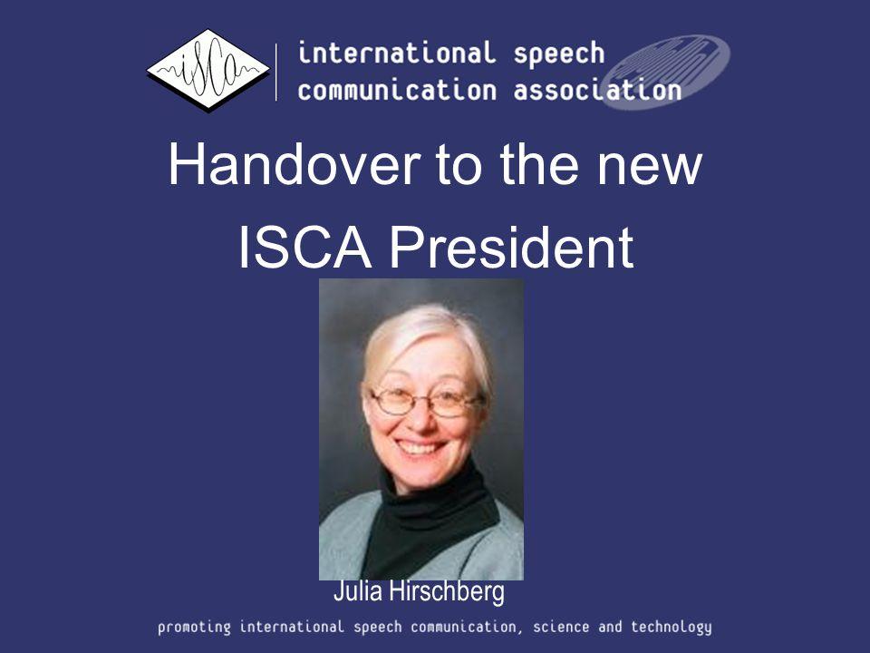 Handover to the new ISCA President Julia Hirschberg