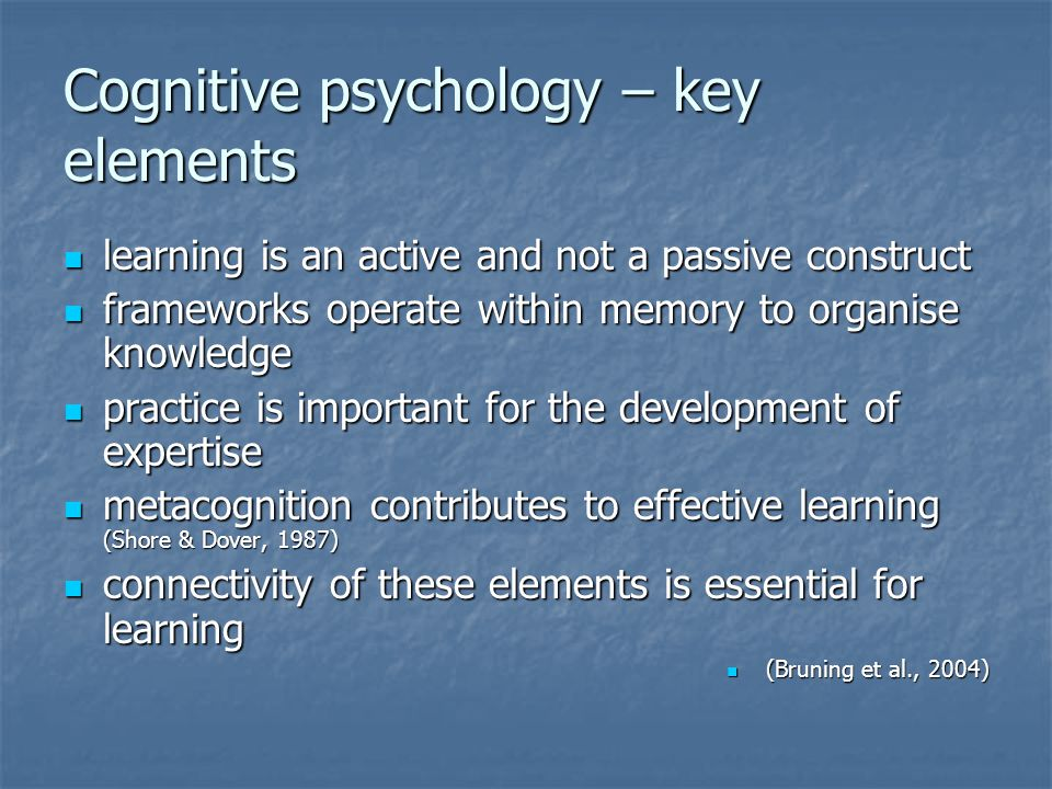 Cognitive psychology – key elements learning is an active and not a passive construct learning is an active and not a passive construct frameworks ope