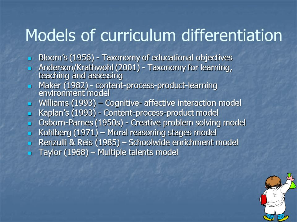 Models of curriculum differentiation Bloom's (1956) - Taxonomy of educational objectives Bloom's (1956) - Taxonomy of educational objectives Anderson/
