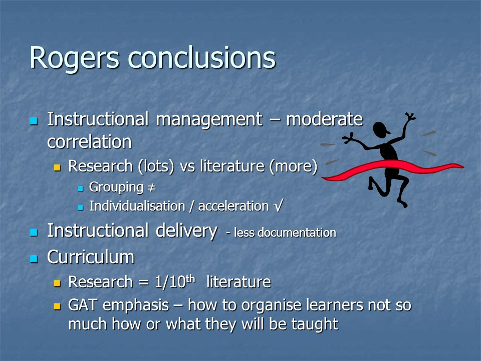 Rogers conclusions Instructional management – moderate correlation Instructional management – moderate correlation Research (lots) vs literature (more