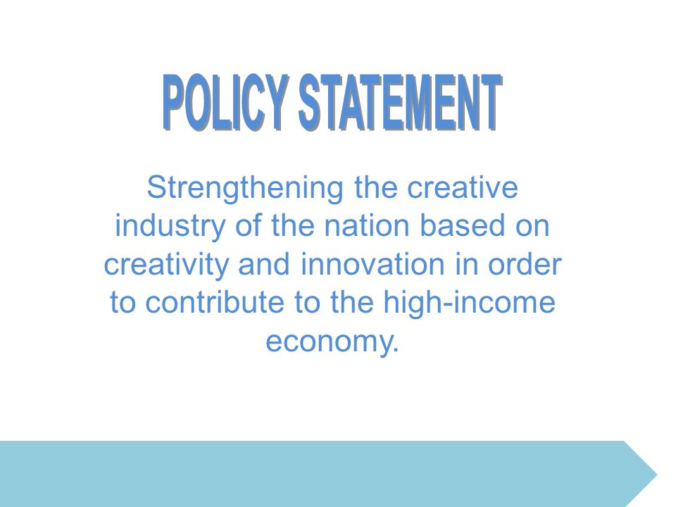 Strengthening the creative industry of the nation based on creativity and innovation in order to contribute to the high-income economy.