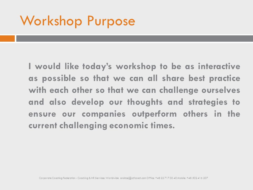 Rules For The Workshop  Be prepared to contribute.
