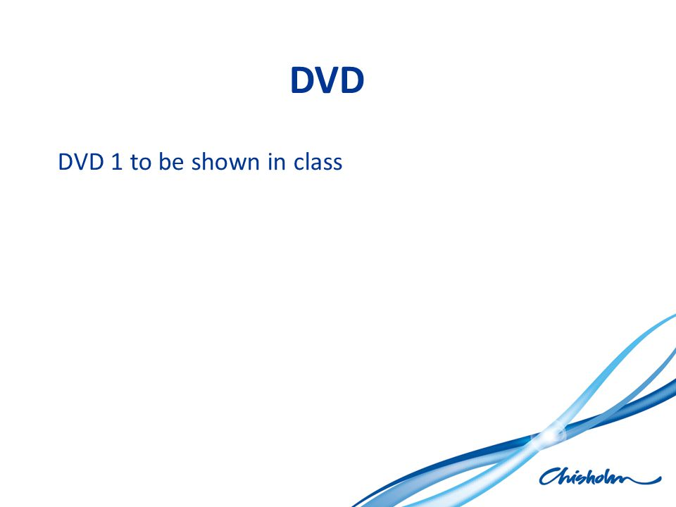 DVD DVD 1 to be shown in class