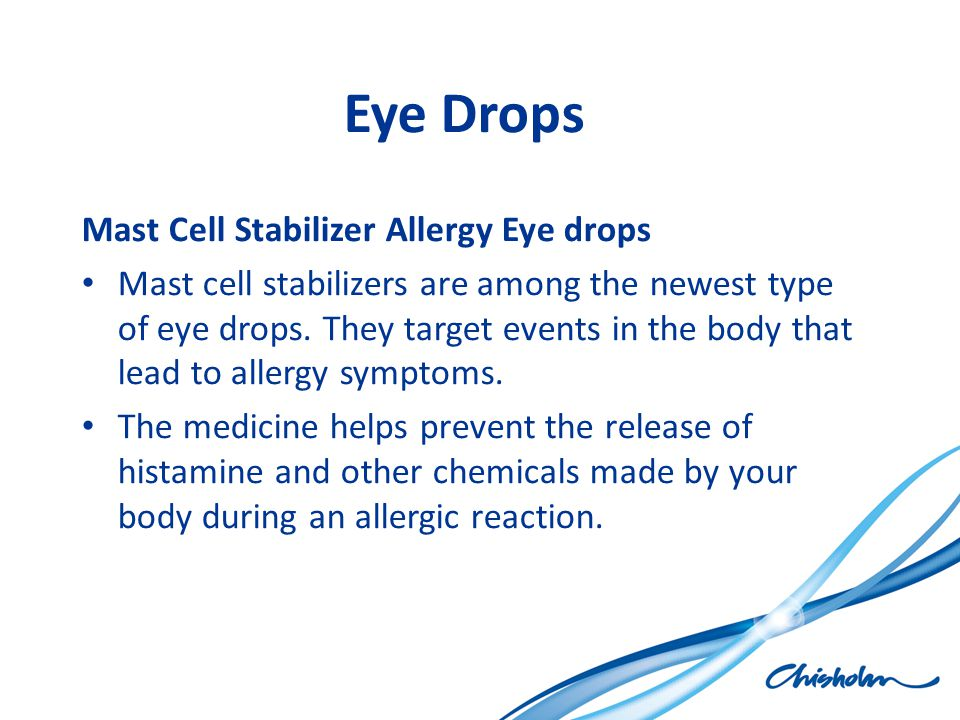 Eye Drops Mast Cell Stabilizer Allergy Eye drops Mast cell stabilizers are among the newest type of eye drops. They target events in the body that lea