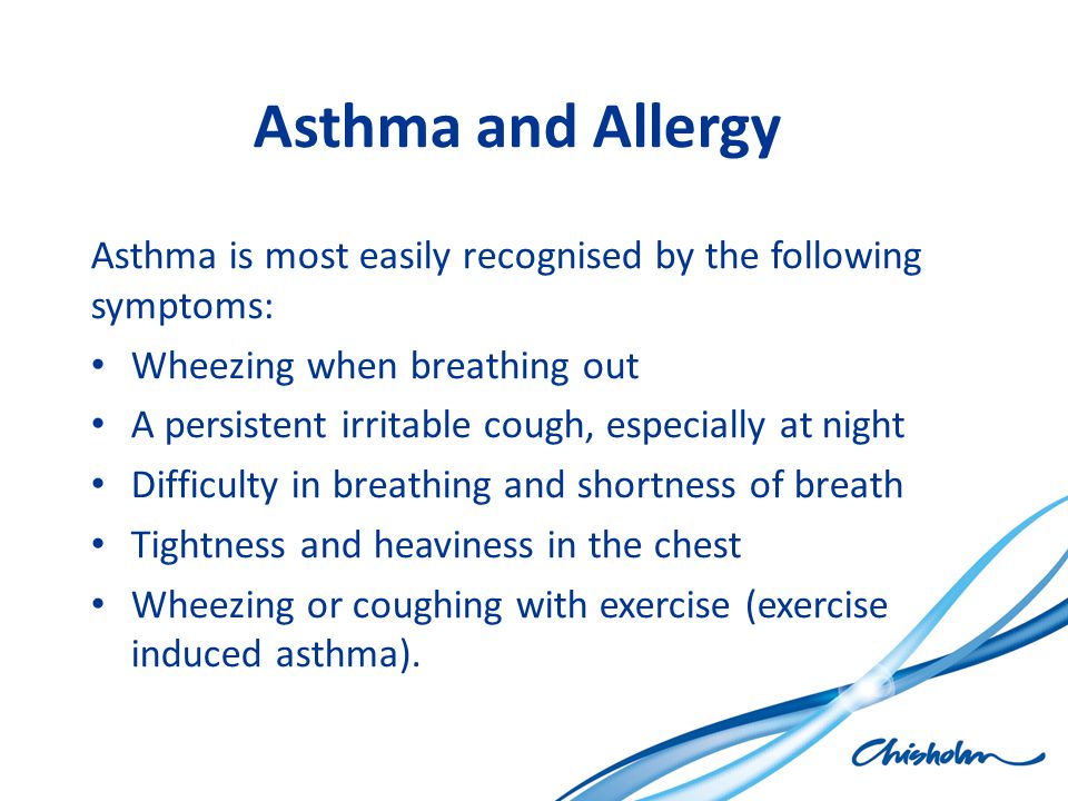 Asthma and Allergy Asthma is most easily recognised by the following symptoms: Wheezing when breathing out A persistent irritable cough, especially at