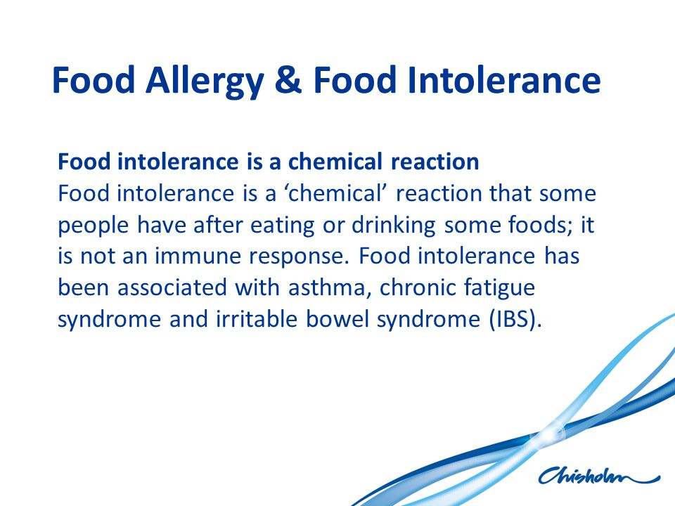 Food Allergy & Food Intolerance Food intolerance is a chemical reaction Food intolerance is a 'chemical' reaction that some people have after eating o