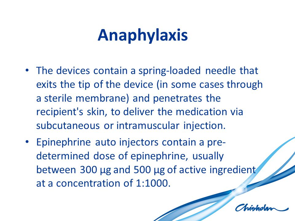 Anaphylaxis The devices contain a spring-loaded needle that exits the tip of the device (in some cases through a sterile membrane) and penetrates the