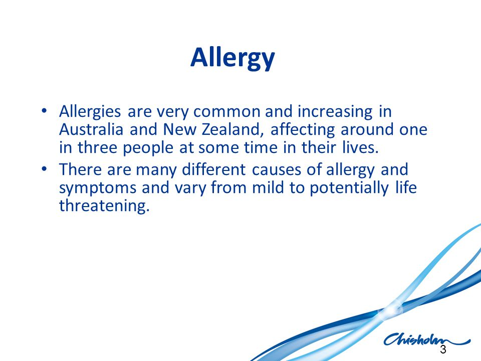 Allergy Allergies are very common and increasing in Australia and New Zealand, affecting around one in three people at some time in their lives. There