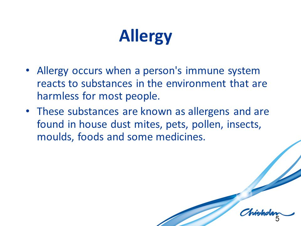 Allergy Allergy occurs when a person's immune system reacts to substances in the environment that are harmless for most people. These substances are k