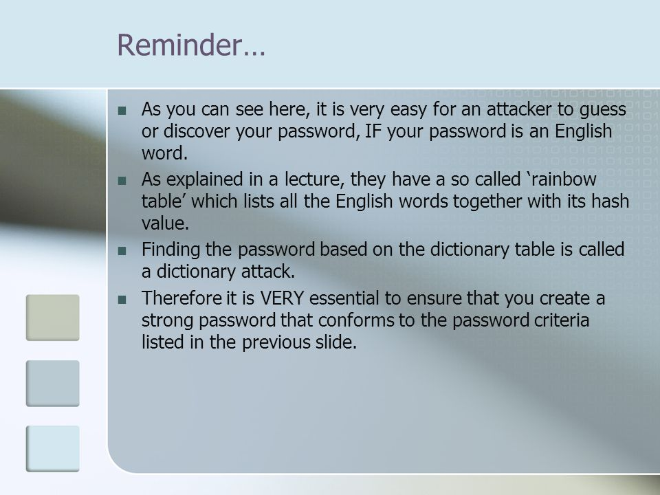 Reminder… As you can see here, it is very easy for an attacker to guess or discover your password, IF your password is an English word.