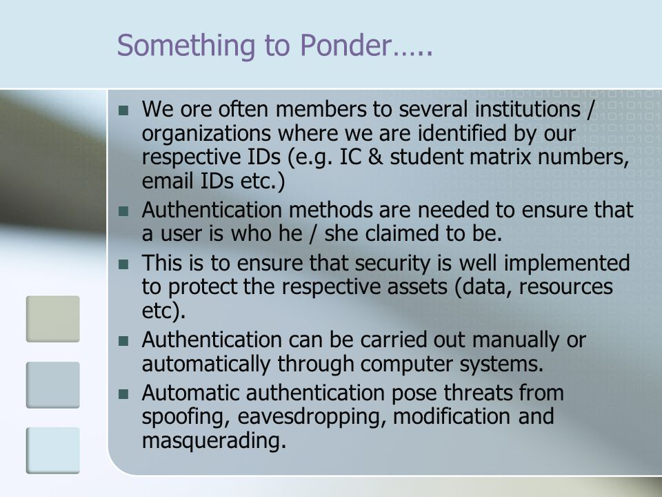 Something to Ponder….. We ore often members to several institutions / organizations where we are identified by our respective IDs (e.g. IC & student m