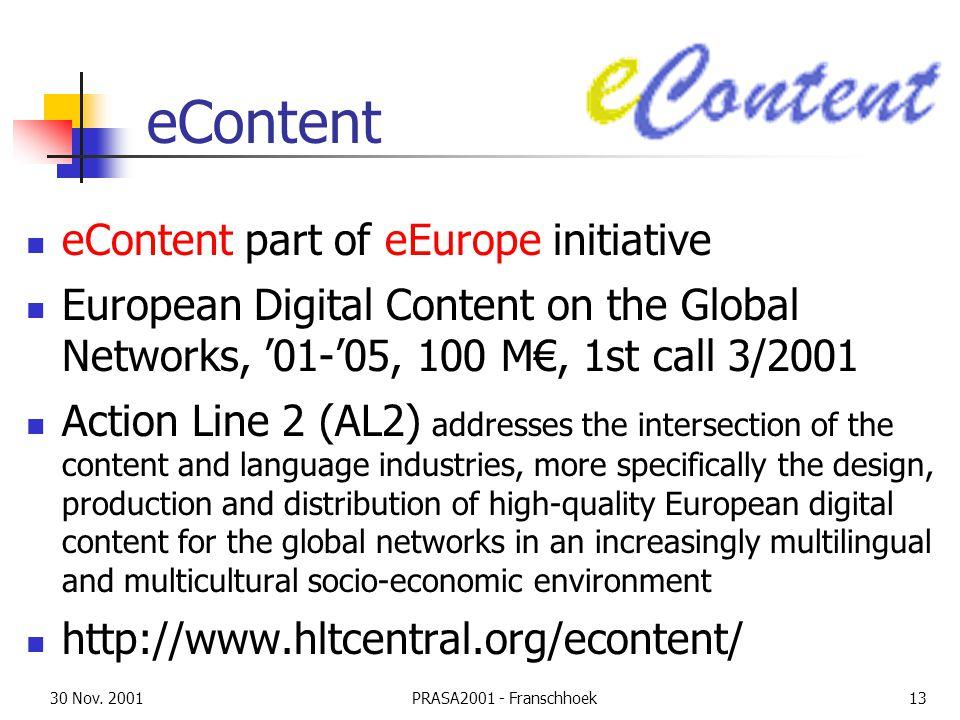 30 Nov. 2001PRASA2001 - Franschhoek13 eContent eContent part of eEurope initiative European Digital Content on the Global Networks, '01-'05, 100 M€, 1