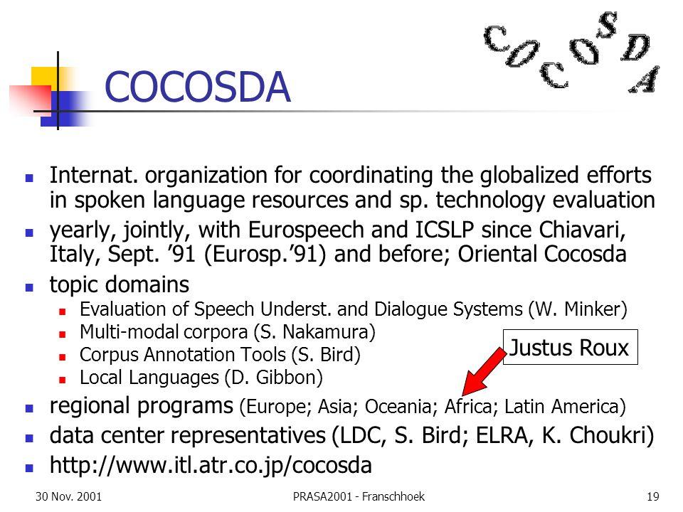 30 Nov. 2001PRASA2001 - Franschhoek19 COCOSDA Internat. organization for coordinating the globalized efforts in spoken language resources and sp. tech