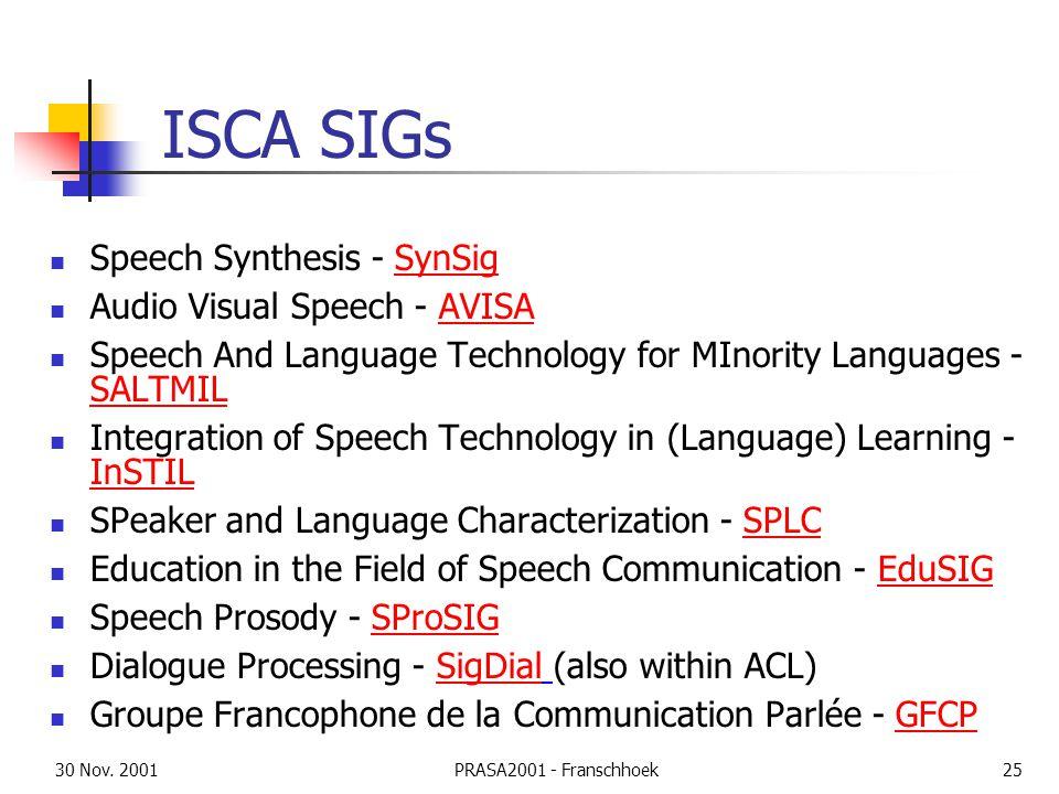 30 Nov. 2001PRASA2001 - Franschhoek25 ISCA SIGs Speech Synthesis - SynSigSynSig Audio Visual Speech - AVISAAVISA Speech And Language Technology for MI