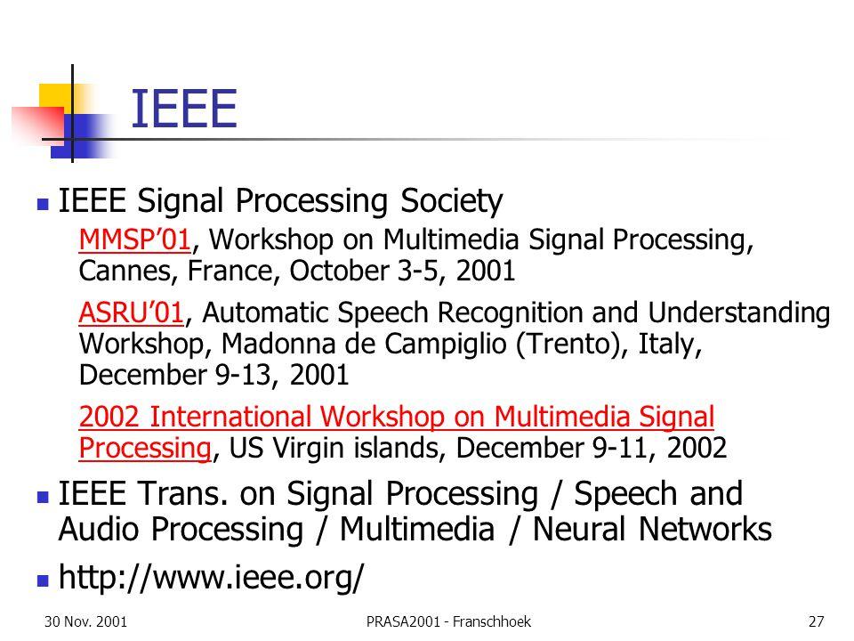 30 Nov. 2001PRASA2001 - Franschhoek27 IEEE IEEE Signal Processing Society MMSP'01MMSP'01, Workshop on Multimedia Signal Processing, Cannes, France, Oc