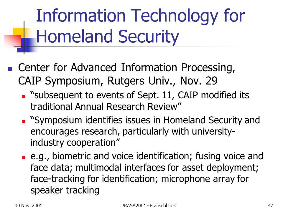 30 Nov. 2001PRASA2001 - Franschhoek47 Information Technology for Homeland Security Center for Advanced Information Processing, CAIP Symposium, Rutgers