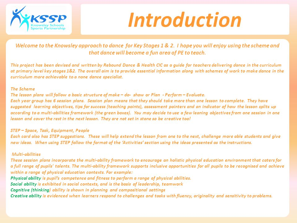 Introduction Welcome to the Knowsley approach to dance for Key Stages 1 & 2.